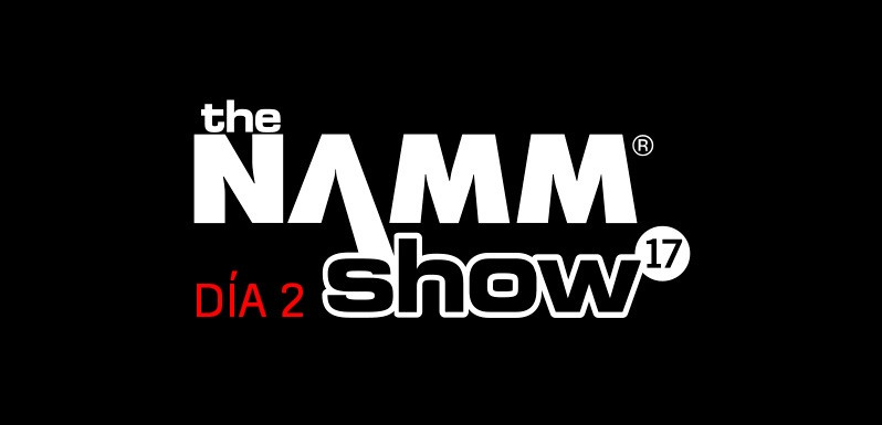 Te acercamos en NAMM Show (día 2)