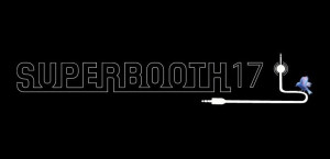Te acercamos Superbooth 2017
