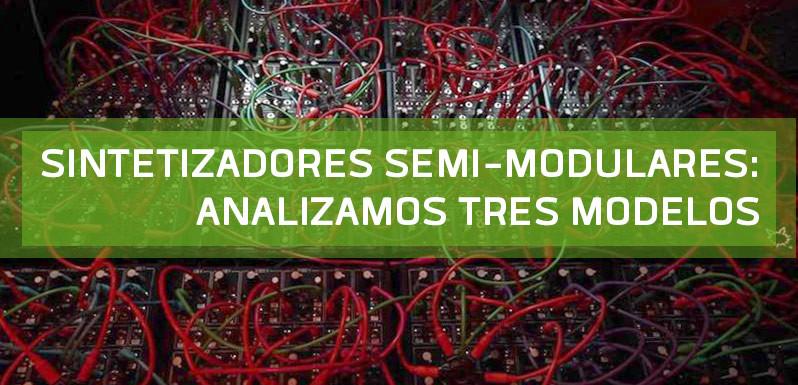 Sintetizadores-semi-modulares-analizamos-tres-modelos