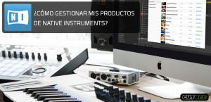 Te enseñamos a gestionar los productos de Native Instruments