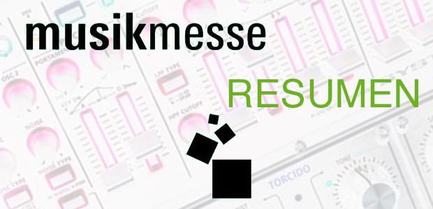 MUSIKMESSE-Resumen