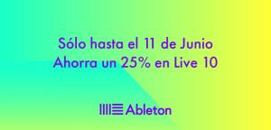 Ahorra un 25% en Live 10 hasta el 11 junio