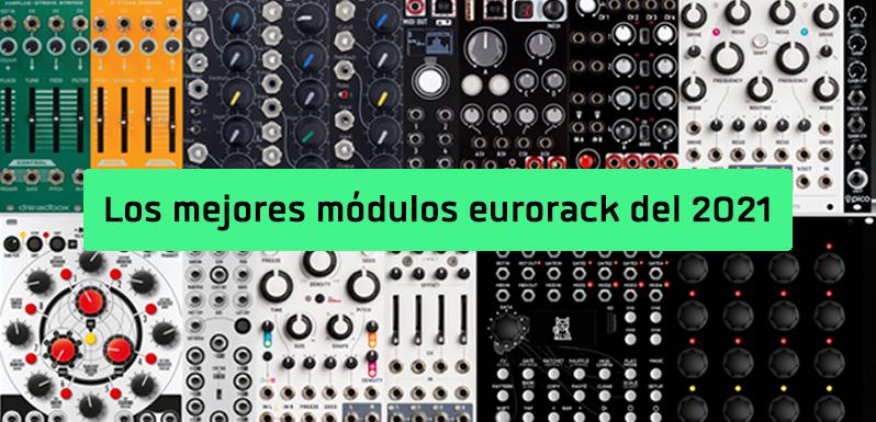 Los mejores módulos eurorack del 2021