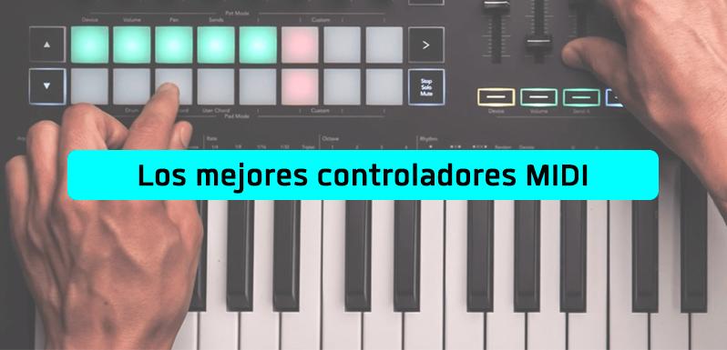 Los mejores controladores MIDI